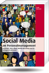 Personal, Recruiting, social media,  Management, Bärmann, Twitter, Xing, Facebook, Blog, Wiki