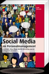 Personal, Recruiting, social media,  Management, Bärmann, Twitter, Xing, Facebook, Blog, Wiki