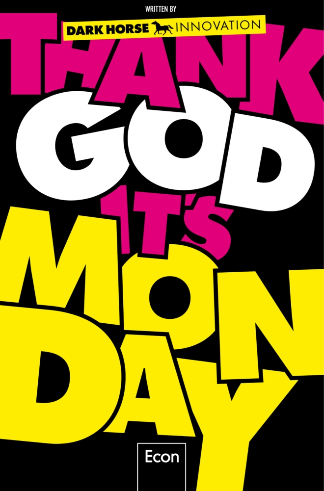Thank God it's Monday, TGIM. Dark Horse, new Work