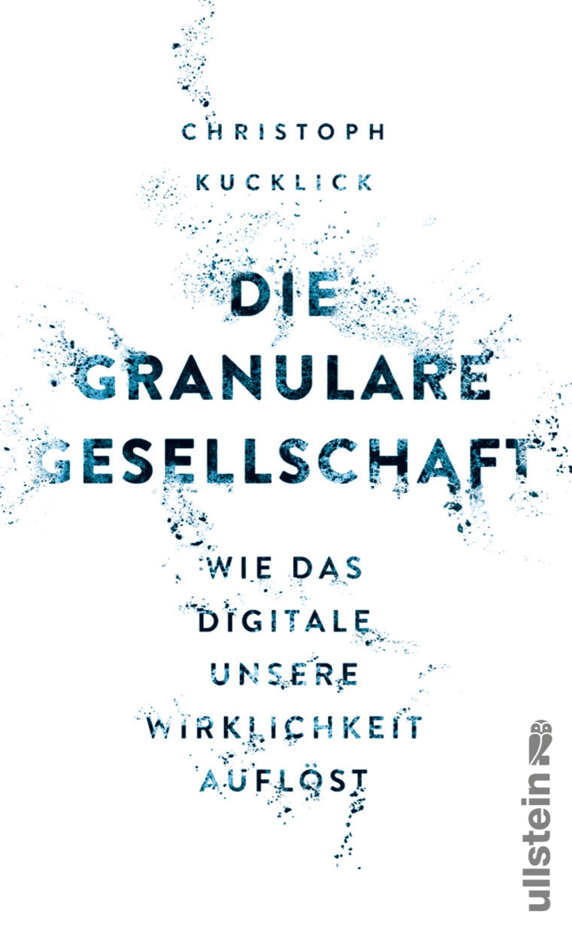 Christoph Kucklick, Die granulare Gesellschaft