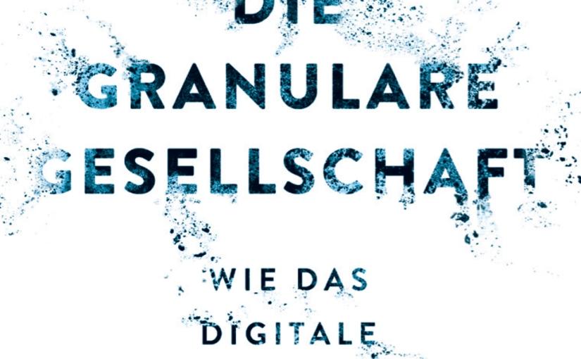 Christoph Kucklick: Die granulareGesellschaft