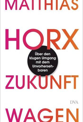 Matthias Horx, Zukunft wagen