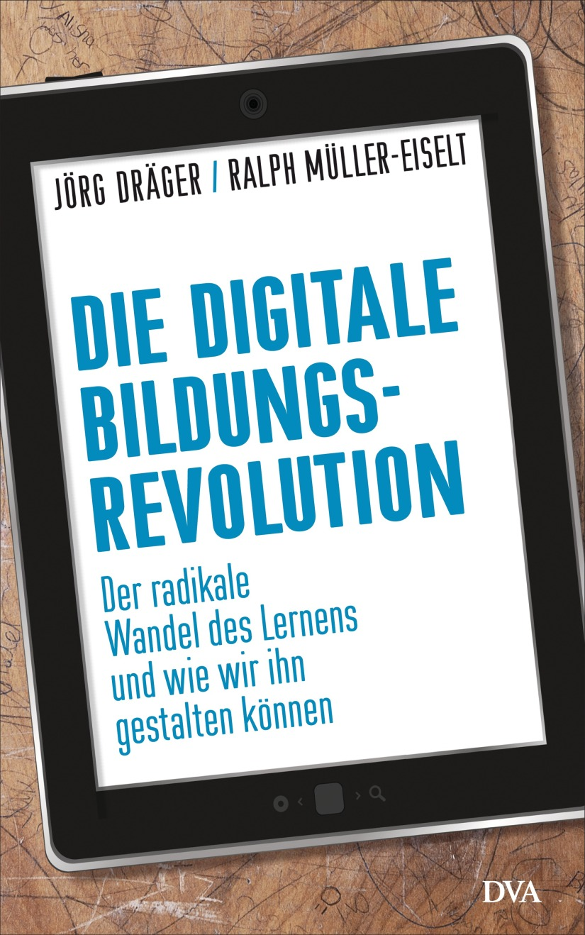 Dräger/Müller-Eiselt: Die digitale Bildungsrevolution