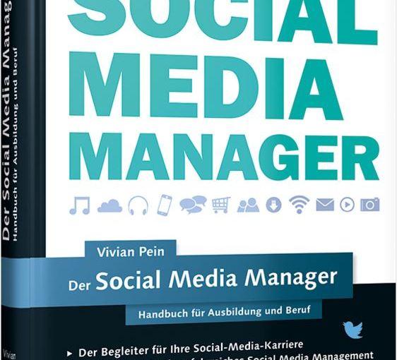 Vivian Pein: Der Social Media Manager (2., akt.Auflage)